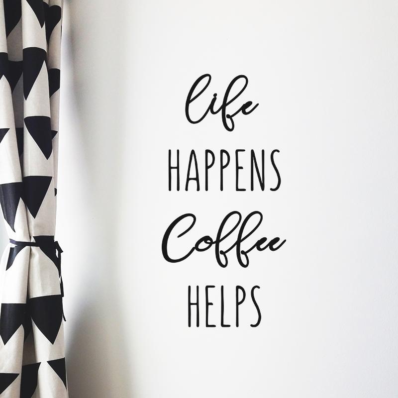 Life happens coffee helps 1